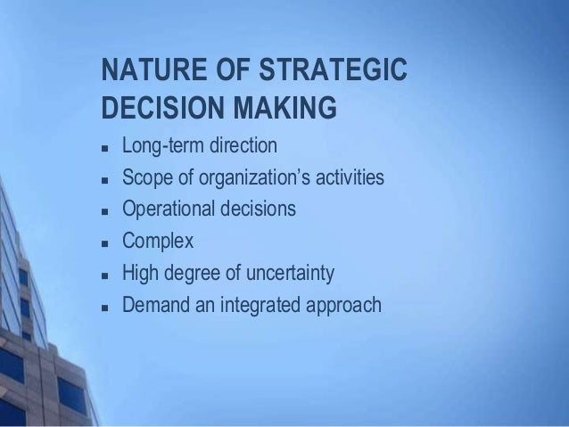 when is the planning modes of strategic decision making superior to the entrepreneurial and adaptive Concepts in strategic management and business policy (14th edition) edit editions solutions for chapter 1 problem 7dq problem 7dq: when is the planning mode of strategic decision making.