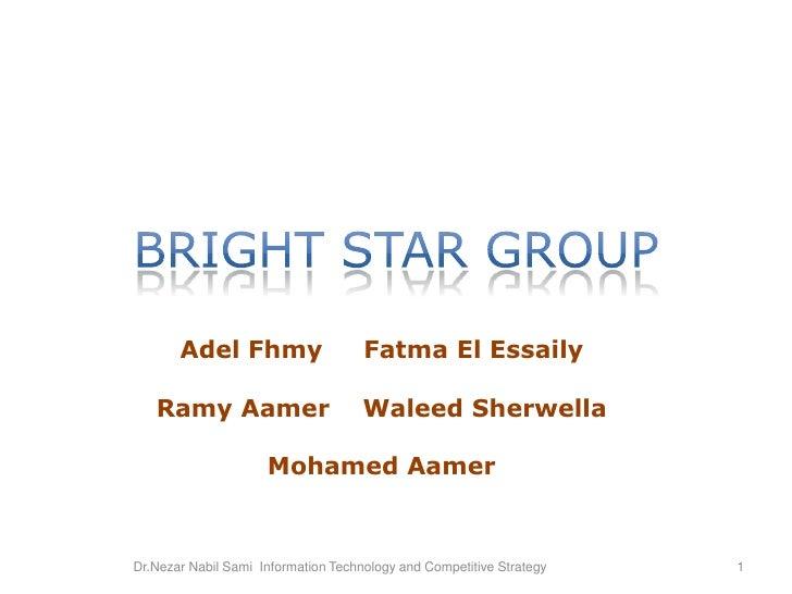 Bright star group<br />Adel FhmyFatma El Essaily<br />Ramy Aamer    WaleedSherwella<br />Mohamed Aamer<br />Dr.Nezar Nabil...