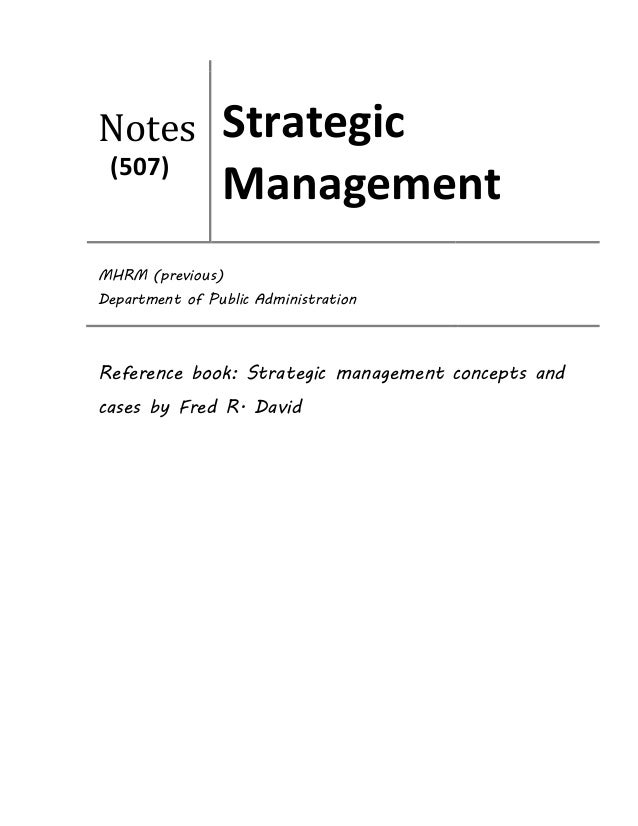 Reference book: Strategic management concepts and cases by Fred R. David Notes (507) Strategic Management MHRM (previous) ...