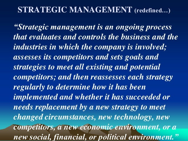 strategic management an ongoing process that assesses business Results 1 - 50 of 216  strategic management is an essential aspect of business  strategic  management is an ongoing process that evaluates and controls the.
