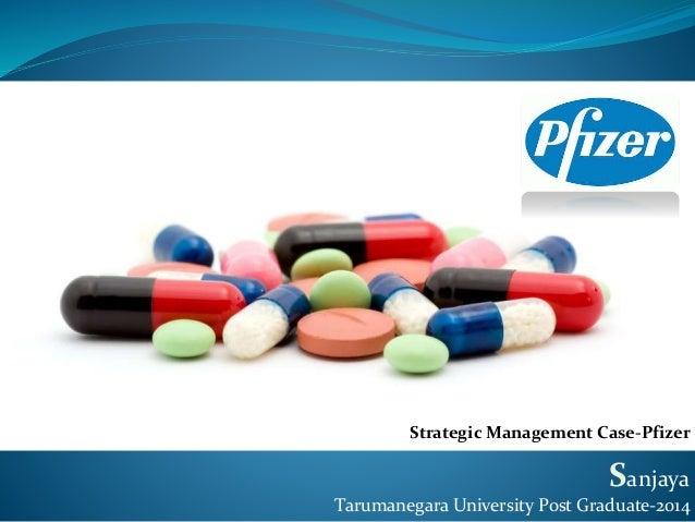 Sanjaya Tarumanegara University Post Graduate-2014 Strategic Management Case-Pfizer