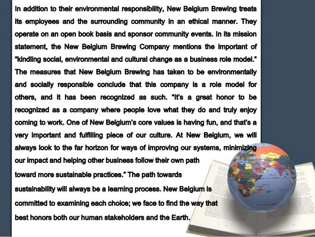 social and ethical responsibility new belgium brewery Of business ethics, sustainability and stakeholder management from a  on the social and ethical  27 new belgium brewery: building.