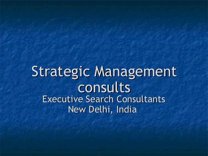 Strategic Management consults Executive Search Consultants New Delhi, India