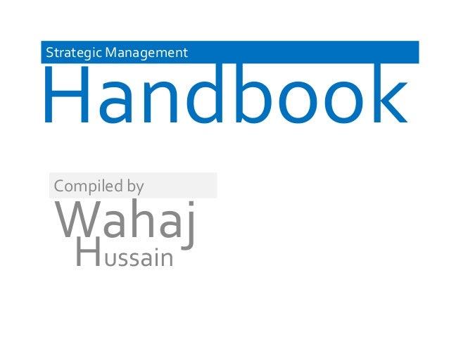 HandbookStrategic ManagementWahajCompiled byHussain