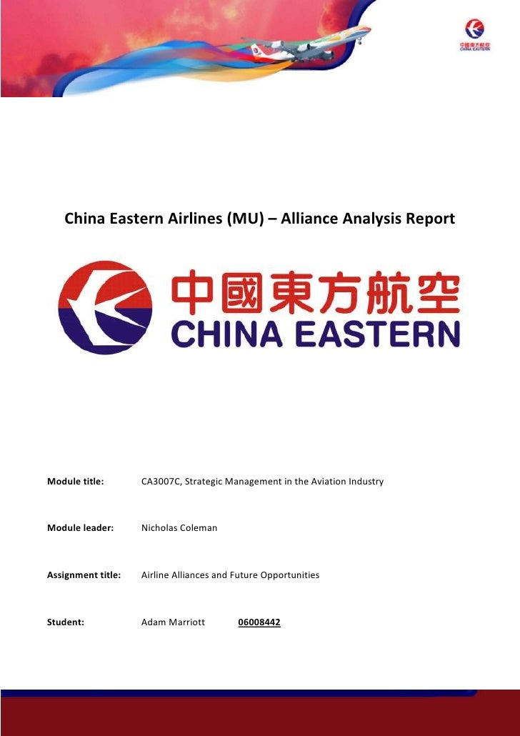 -781050-944880<br />China Eastern Airlines (MU) – Alliance Analysis Report<br />1905034290<br />Module title: CA3007C, Str...