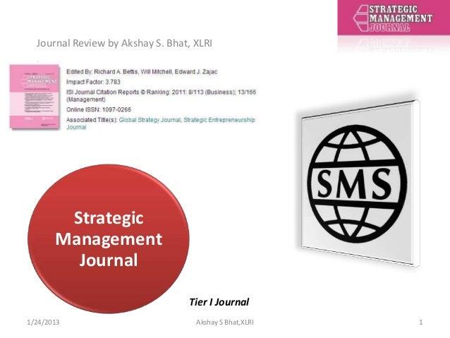 Journal Review by Akshay S. Bhat, XLRI        Strategic       Management         Journal                                  ...