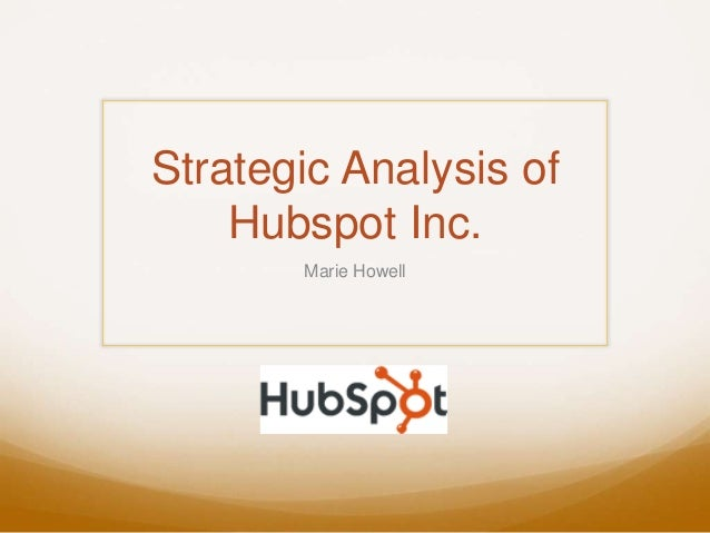Strategic Analysis of Hubspot Inc. Marie Howell