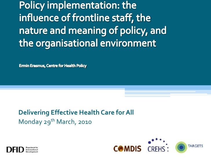 Policy implementation: the influence of frontline staff, the nature and meaning of policy, and the organisational environm...