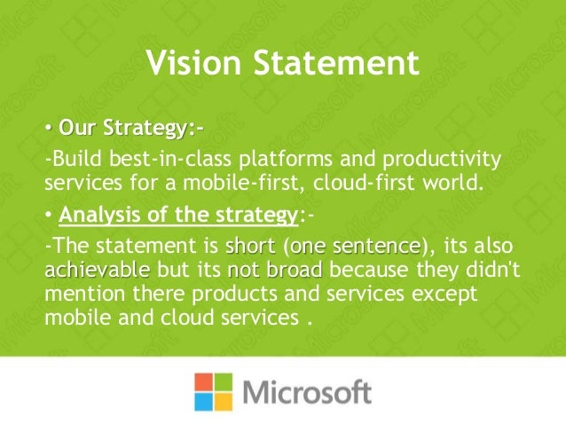 Vision Statement • Our Strategy:- -Build best-in-class platforms and productivity services for a mobile-first, cloud-first...