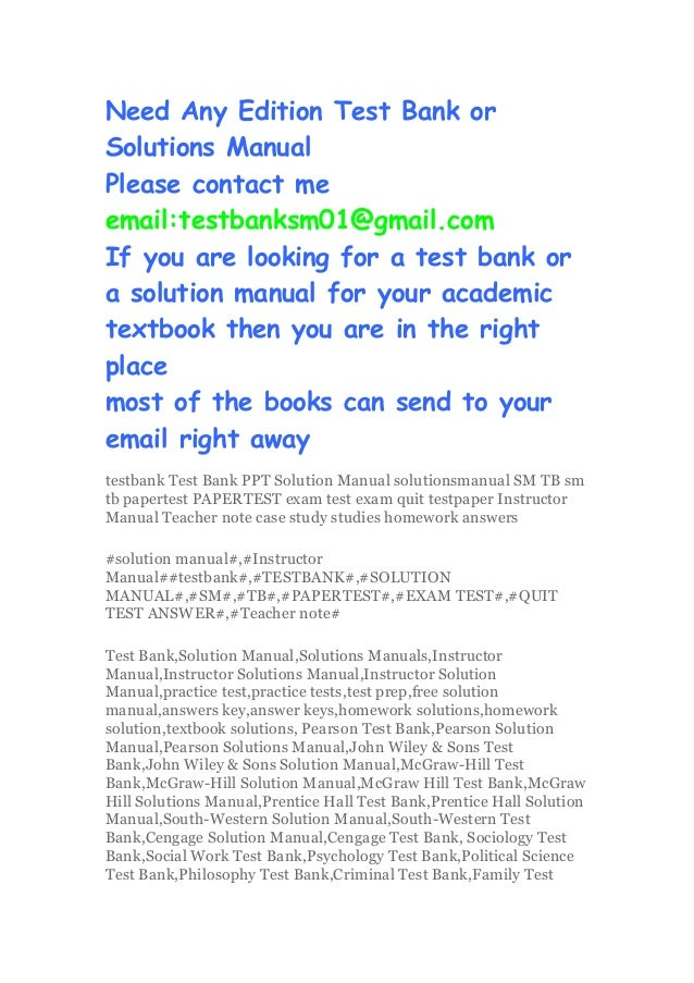 Need Any Edition Test Bank or Solutions Manual Please contact me email:testbanksm01@gmail.com If you are looking for a tes...