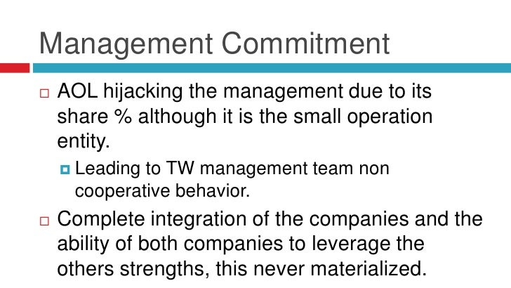 Management Commitment   AOL hijacking the management due to its    share % although it is the small operation    entity. ...
