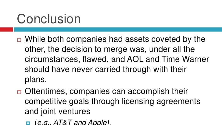 Conclusion   While both companies had assets coveted by the    other, the decision to merge was, under all the    circums...