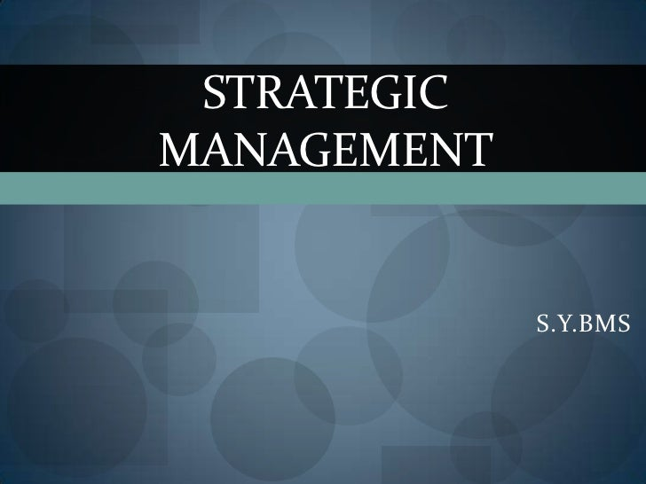 STRATEGICMANAGEMENT             S.Y.BMS