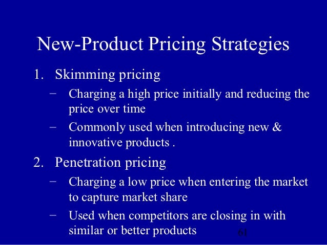 explain market skimming and market penetration pricing strategies View notes - marketing ch11 from business actg at the university of akron chapter 11 discussing the concepts 1 compare and contrast market-skimming and market-penetration pricing strategies.