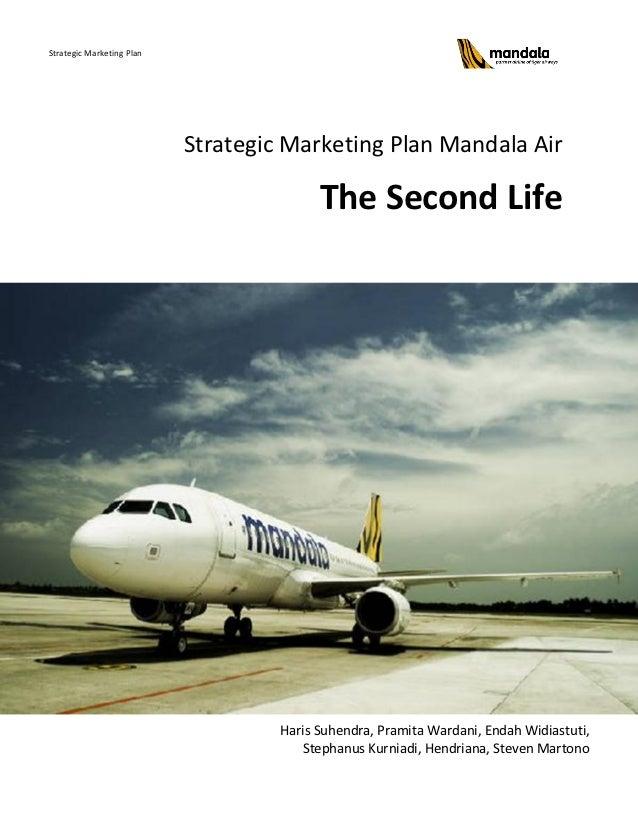 Strategic Marketing Plan                           Strategic Marketing Plan Mandala Air                                   ...