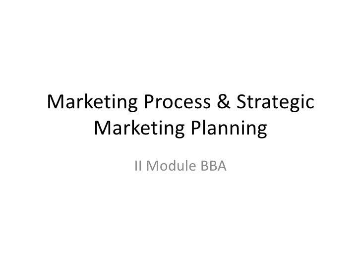 Marketing Process & Strategic Marketing Planning II Module BBA