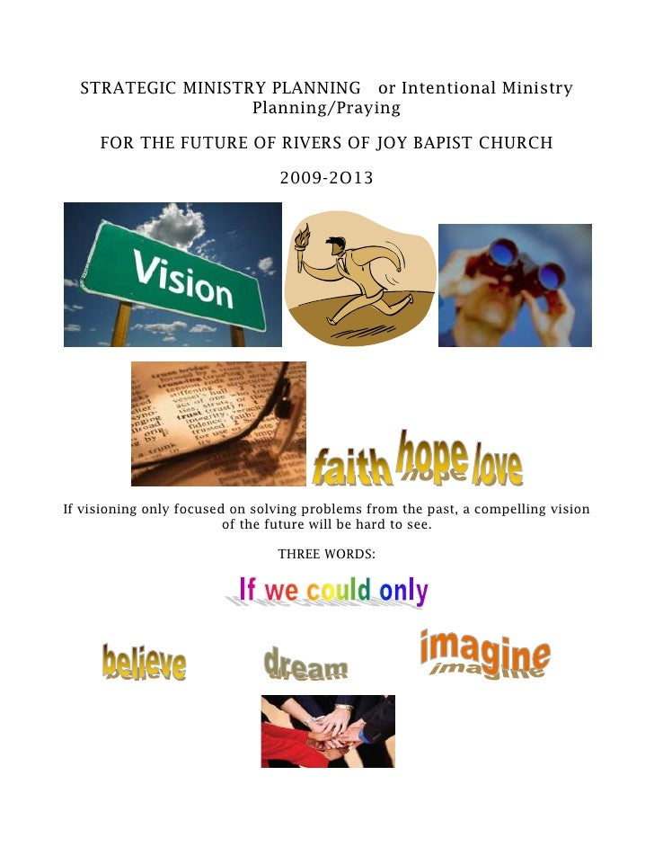 STRATEGIC MINISTRY PLANNING   or Intentional Ministry Planning/Praying<br />FOR THE FUTURE OF RIVERS OF JOY BAPIST CHURCH<...