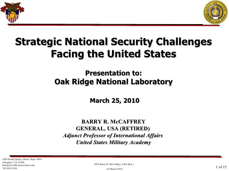 Strategic National Security Challenges Facing the United States Presentation to: Oak Ridge National Laboratory   March 25,...