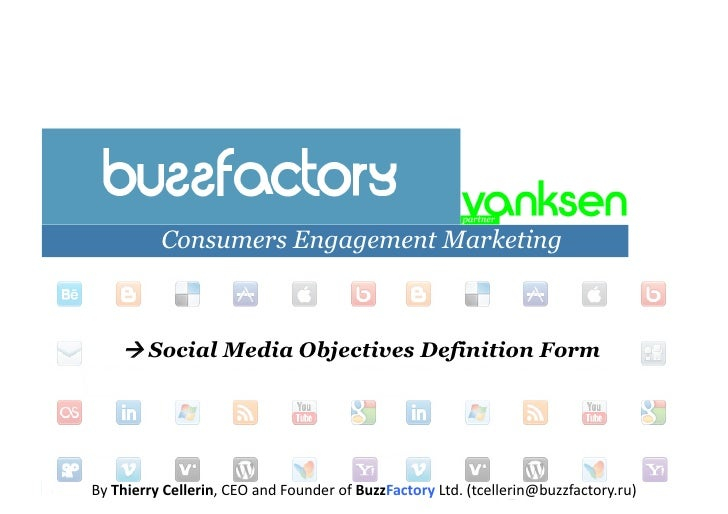 Consumers Engagement Marketing       Social Media Objectives Definition FormBy	  Thierry	  Cellerin,	  CEO	  and	  Founde...