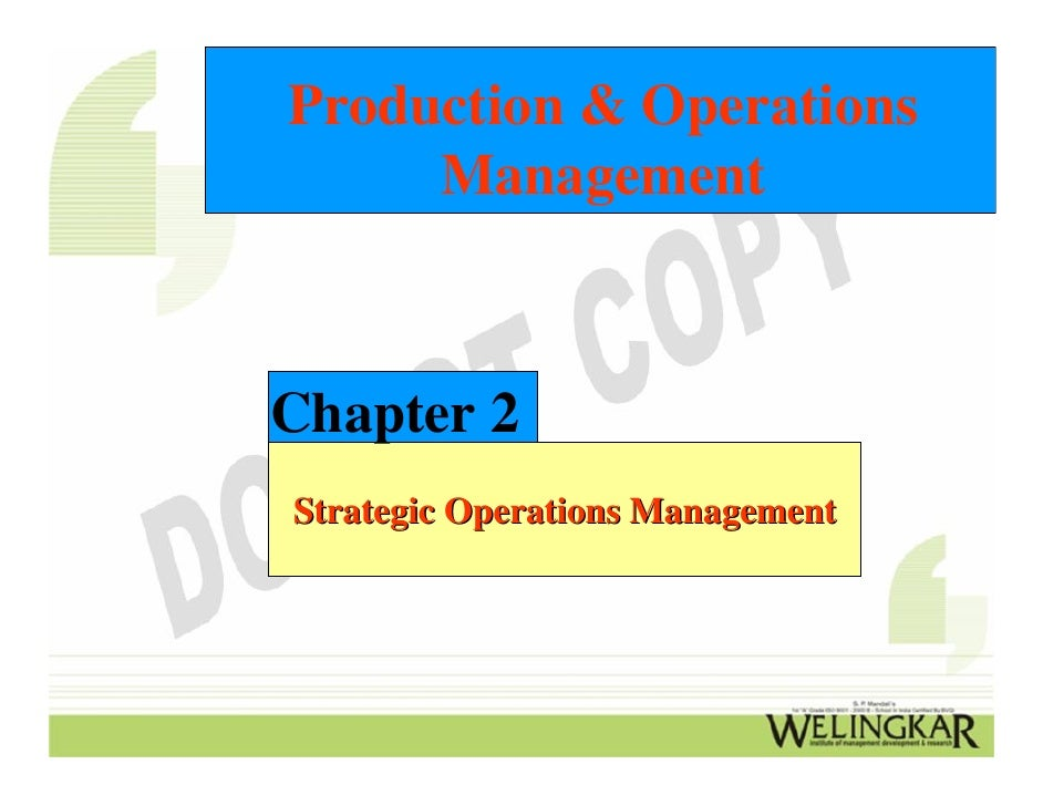 strategic operations management Operations management is the area of business it deals with the production and services it involves the responsibility of the business.