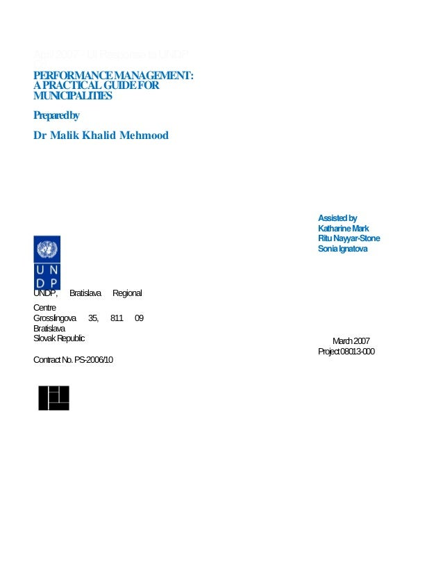 April 2007 ­ UI Response to UNDP CoPERFORMANCE MANAGEMENT: A PRACTICAL GUIDE FOR MUNICIPALITIES Prepared byDr Malik Khalid...