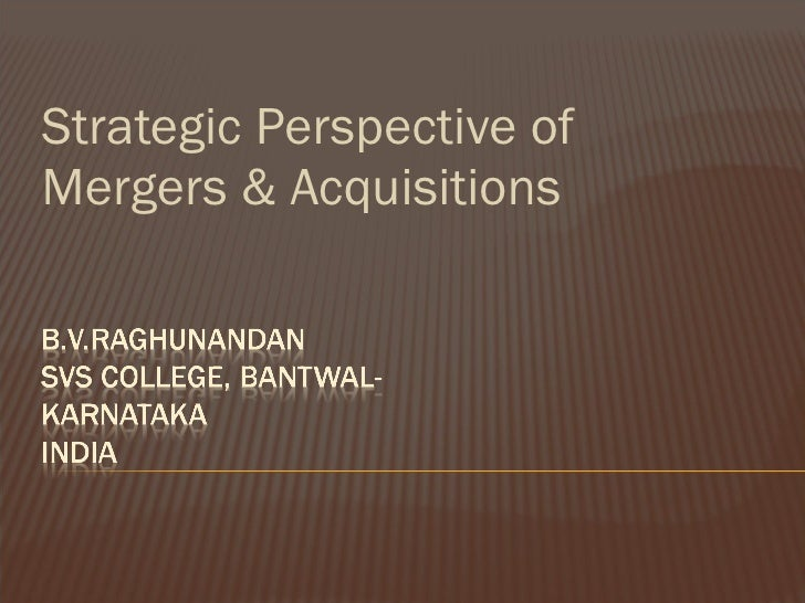Strategic Perspective of Mergers & Acquisitions