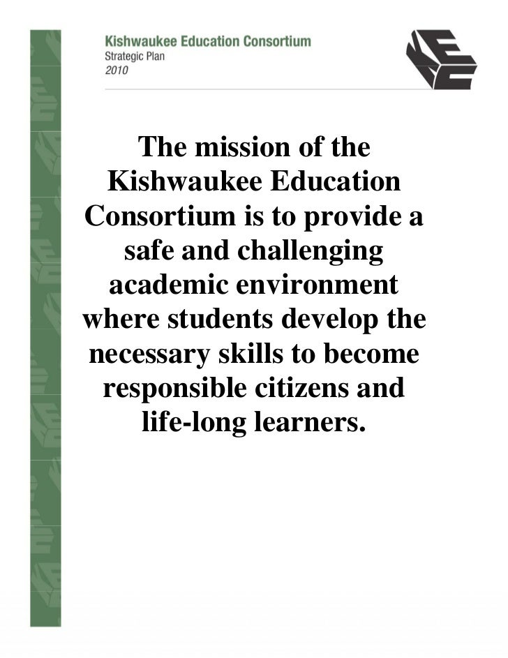The mission of the Kishwaukee EducationConsortium is to provide a   safe and challenging academic environmentwhere student...