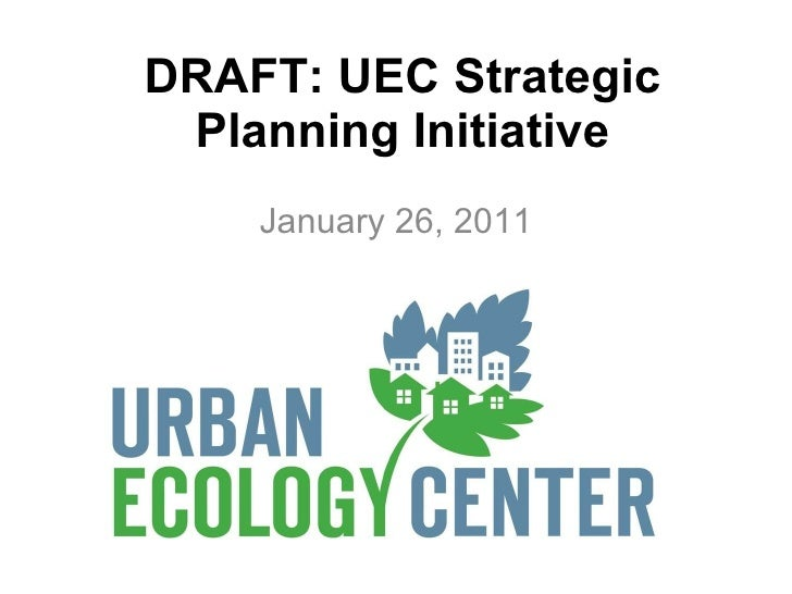 DRAFT: UEC Strategic Planning Initiative January 26, 2011