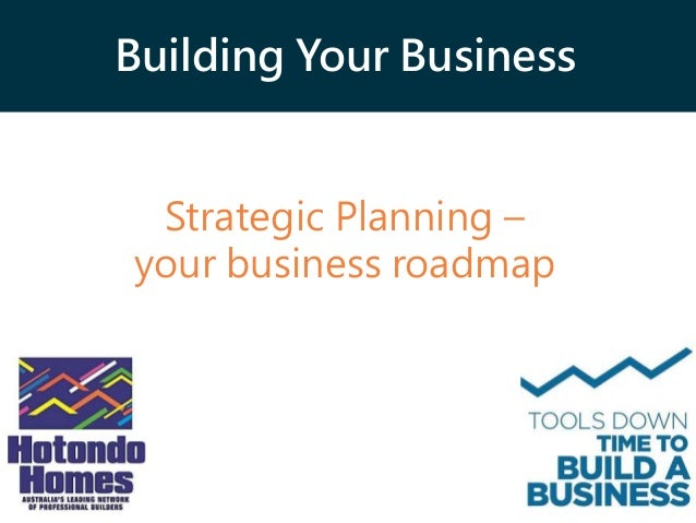 Building Your Business Strategic Planning – your business roadmap