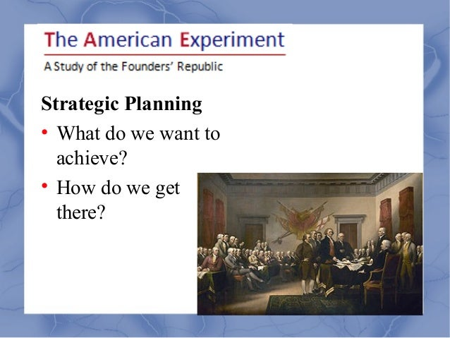Strategic Planning• What do we want to  achieve?• How do we get  there?