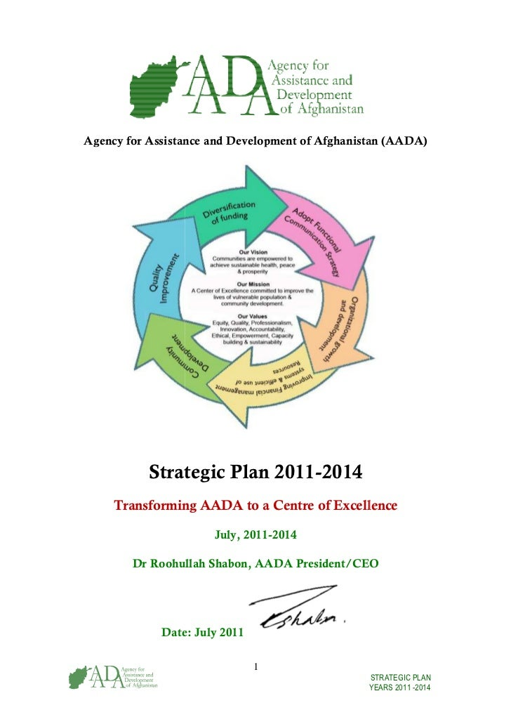 Agency for Assistance and Development of Afghanistan (AADA) gency           Strategic Plan 2011-2014     Transforming AADA...
