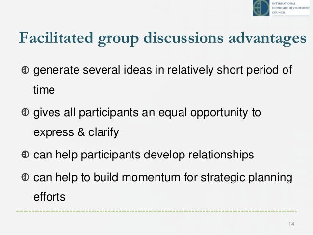 Facilitated group discussions advantages generate several ideas in relatively short period of time gives all participants ...