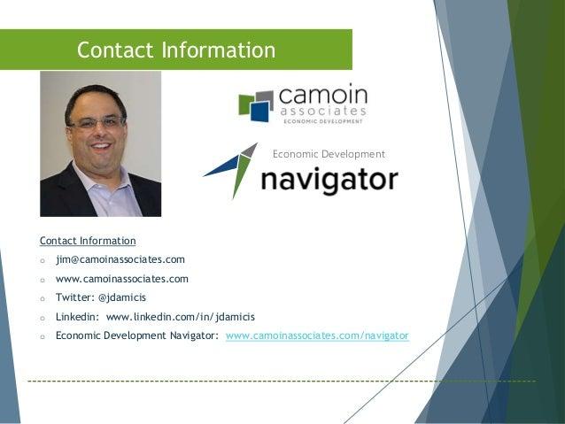 Contact Information o jim@camoinassociates.com o www.camoinassociates.com o Twitter: @jdamicis o Linkedin: www.linkedin.co...