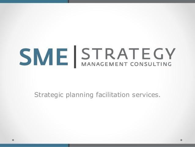 Strategic planning facilitation services.