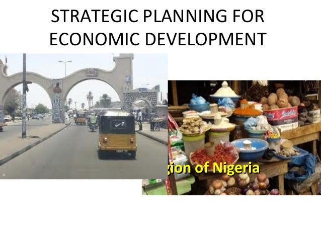 STRATEGIC PLANNING FOR ECONOMIC DEVELOPMENT  North East Region of Nigeria