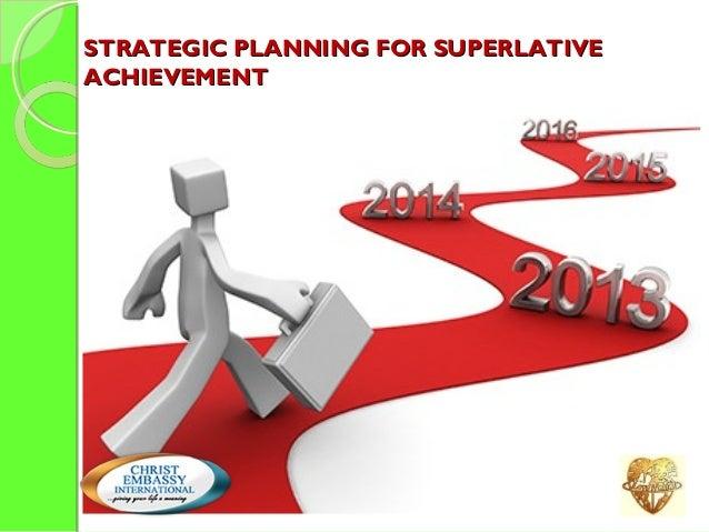 STRATEGIC PLANNING FOR SUPERLATIVE ACHIEVEMENT