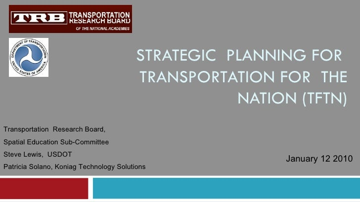 STRATEGIC  PLANNING FOR  TRANSPORTATION FOR  THE NATION (TFTN) Transportation  Research Board,  Spatial Education Sub-Comm...