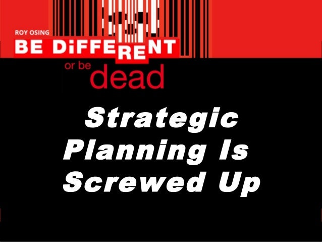 Strategic Planning Is Screwed Up