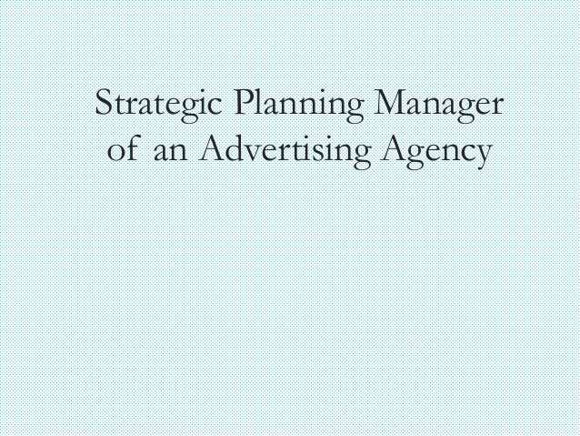 Strategic Planning Manager of an Advertising Agency