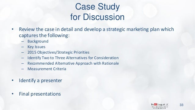 Case Study for Discussion  •Review the case in detail and develop a strategic marketing plan which captures the following:...