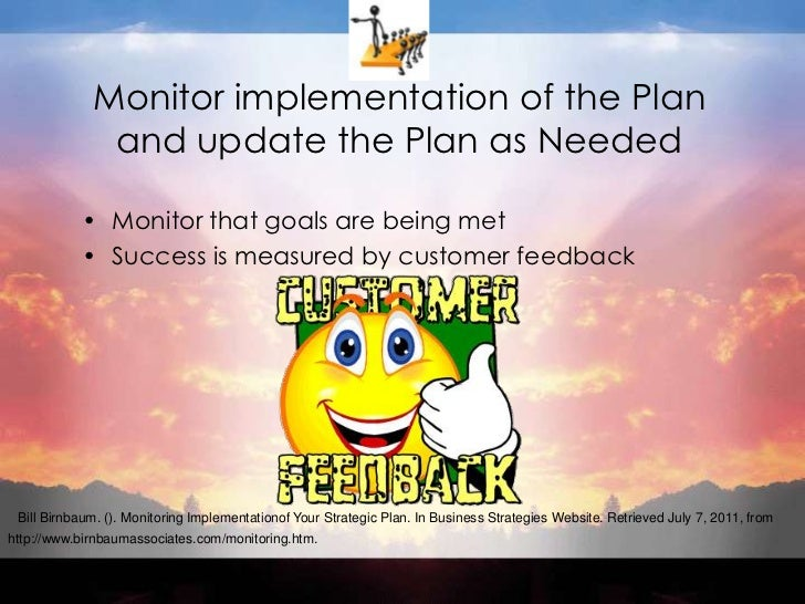 Monitor implementation of the Plan and update the Plan as Needed<br />Monitor that goals are being met<br />Success is mea...