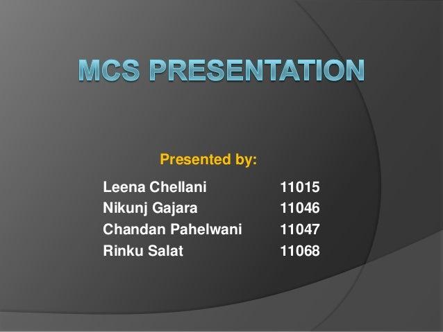 Presented by:Leena Chellani        11015Nikunj Gajara         11046Chandan Pahelwani     11047Rinku Salat           11068