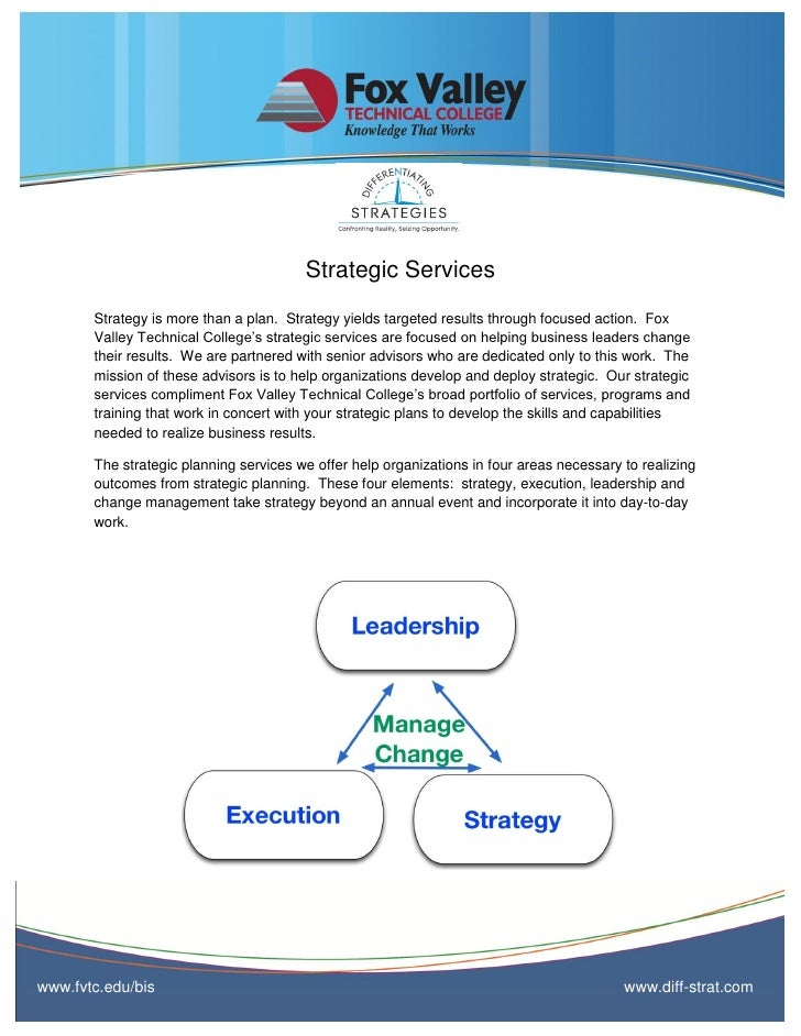 Strategic Services       Strategy is more than a plan. Strategy yields targeted results through focused action. Fox       ...