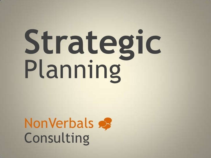 Strategic<br />Planning<br />NonVerbals _<br />Consulting<br />