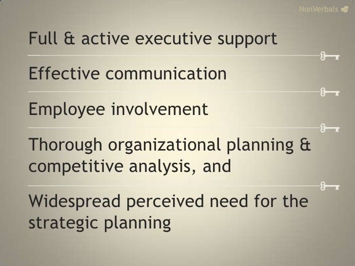 NonVerbals_<br />Full & active executive support<br />Effective communication <br />Employee involvement<br />Thorough org...