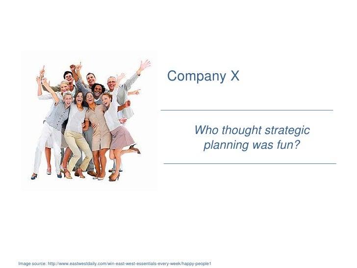 Company X                                                                                   Who thought strategic         ...