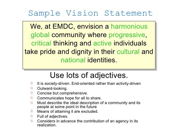 Sample Vision Statement   We, at EMDC, envision a harmonious   global community where progressive,   critical thinking and...