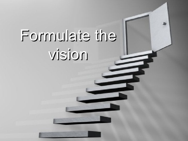 Formulate the    vision