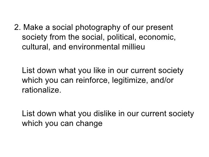 2. Make a social photography of our present   society from the social, political, economic,   cultural, and environmental ...