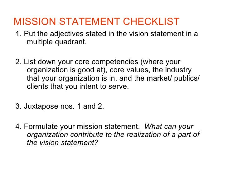 MISSION STATEMENT CHECKLIST 1. Put the adjectives stated in the vision statement in a     multiple quadrant.  2. List down...